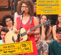 NA ROTA DA BOA MÚSICA – ROBERTA CAMPOS SE APRESENTA NESTE SÁBADO, NO CAPITÓLIO